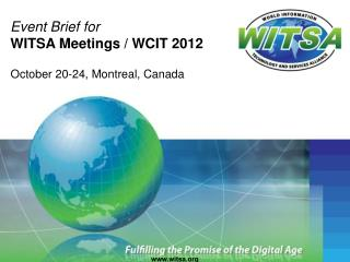 Event Brief for  WITSA Meetings / WCIT 2012