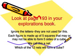 Look at page 193 in your explorations book.