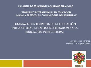 """PASANTÍA DE EDUCADORES CHILENOS EN MÉXICO """"SEMINARIO INTERANCIONAL EN EDUCACIÓN"""