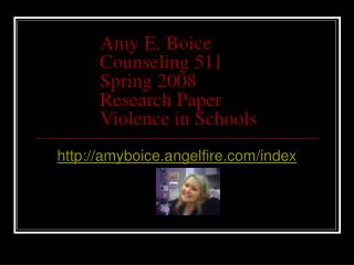 Amy E. Boice Counseling 511 Spring 2008 Research Paper  Violence in Schools
