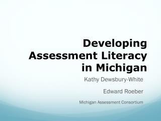 Developing Assessment Literacy in Michigan
