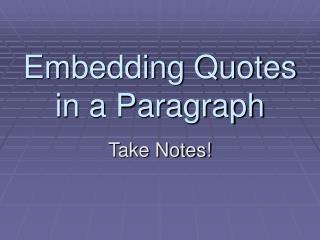 Embedding Quotes  in a Paragraph