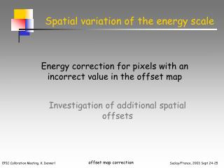 Spatial variation of the energy scale