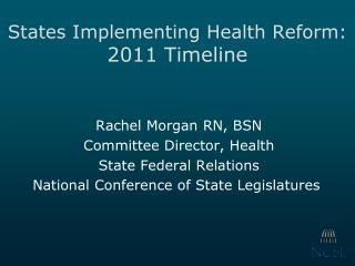 States Implementing Health Reform: 2011 Timeline