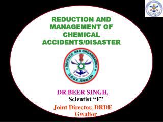 DR.BEER SINGH, Scientist  F  Joint Director, DRDE Gwalior