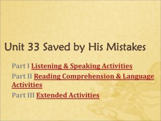 Unit  3 3 Saved by His Mistakes