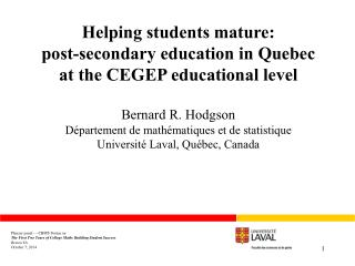 Helping students  mature:  post - secondary education  in  Quebec at the CEGEP  educational level