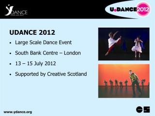 UDANCE 2012 Large Scale Dance Event South Bank Centre – London 13 – 15 July 2012