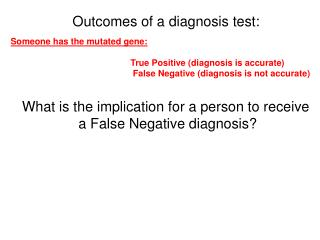 Outcomes of a diagnosis test: