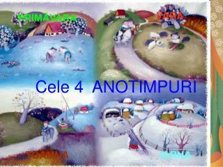 Cele 4  ANOTIMPURI