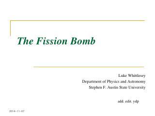 The Fission Bomb