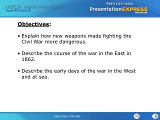 Explain how new weapons made fighting the Civil War more dangerous.