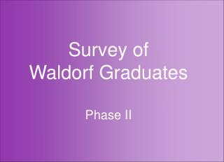 Survey of  Waldorf Graduates Phase II