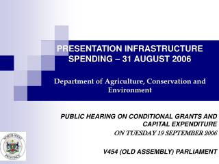 PUBLIC HEARING ON CONDITIONAL GRANTS AND CAPITAL EXPENDITURE ON TUESDAY 19 SEPTEMBER 2006