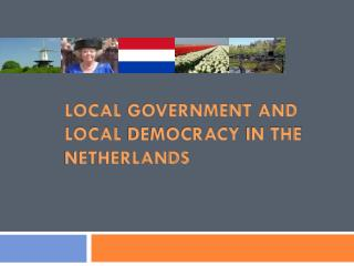 Local  government  and local  democracy  in the  Netherlands