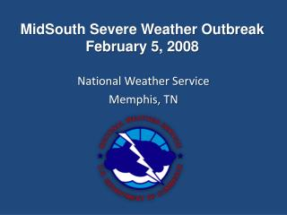 MidSouth Severe Weather Outbreak February 5, 2008