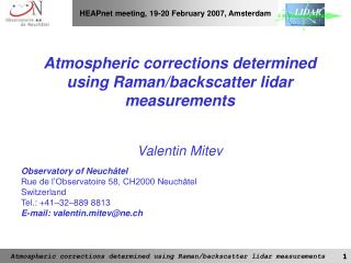 Atmospheric corrections determined using Raman/backscatter lidar  measurements Valentin Mitev
