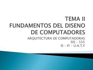 TEMA II FUNDAMENTOS DEL DISENO DE COMPUTADORES