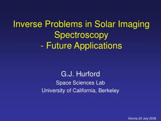 Inverse Problems in Solar Imaging Spectroscopy  - Future Applications