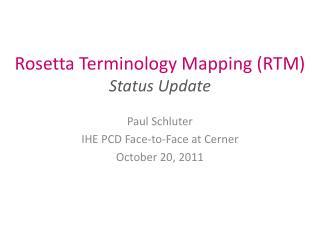 Rosetta Terminology Mapping (RTM) Status Update