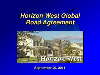 Horizon West Global Road Agreement