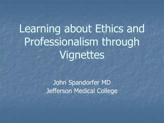 Learning about Ethics and Professionalism through Vignettes