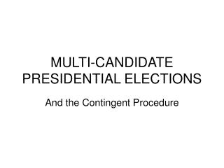MULTI-CANDIDATE PRESIDENTIAL ELECTIONS