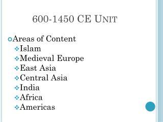 600-1450 CE  Unit