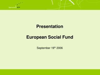 Presentation  European Social Fund