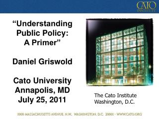 The Cato Institute Washington, D.C.
