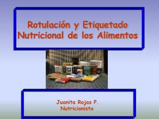 Rotulación y Etiquetado Nutricional de los Alimentos
