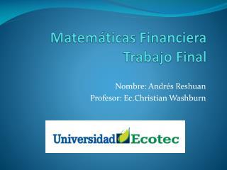Matem�ticas Financiera Trabajo Final