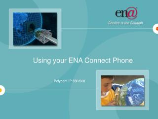 Using your ENA Connect Phone