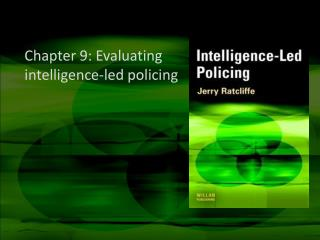 Chapter 9: Evaluating intelligence-led policing