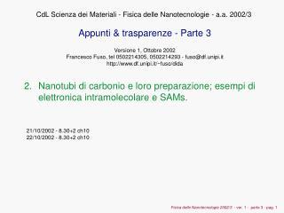 Nanotubi di carbonio e loro preparazione; esempi di elettronica intramolecolare e SAMs.