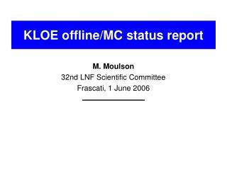 KLOE offline/MC status report