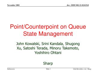 Point/Counterpoint on Queue State Management