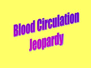 Blood Circulation Jeopardy