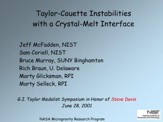 Jeff McFadden, NIST Sam Coriell, NIST Bruce Murray, SUNY Binghamton Rich Braun, U. Delaware Marty Glicksman, RPI Marty S