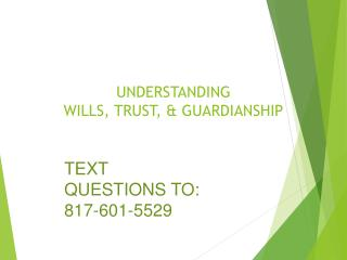 UNDERSTANDING WILLS, TRUST, & GUARDIANSHIP