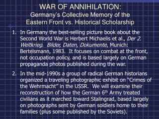 WAR OF ANNIHILATION: Germany's Collective Memory of the  Eastern Front vs. Historical Scholarship