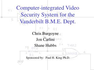 Computer-integrated Video Security System for the Vanderbilt B.M.E. Dept.
