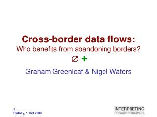 Cross-border data flows:  Who benefits from abandoning borders? Ø +