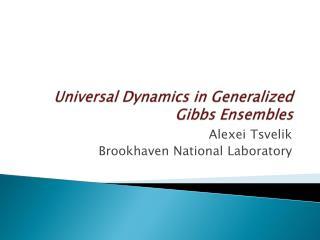 Universal Dynamics in Generalized Gibbs Ensembles