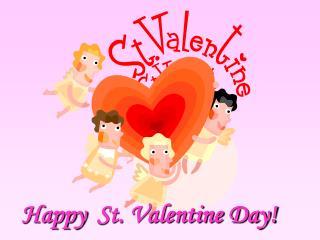 Happy  St. Valentine Day!