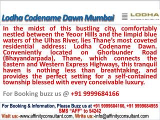 lodha codename dawn new project @ 09999684166 thane mumbai
