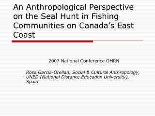 An Anthropological Perspective on the Seal Hunt in Fishing Communities on Canada's East Coast