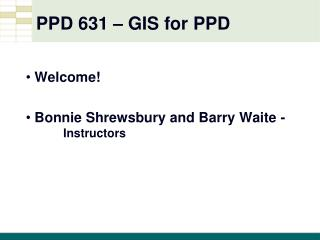 PPD 631 – GIS for PPD