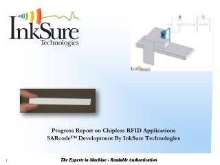Progress Report on Chipless RFID Applications SARcode™ Development By InkSure Technologies