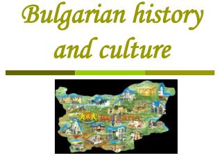 Bulgarian history and culture